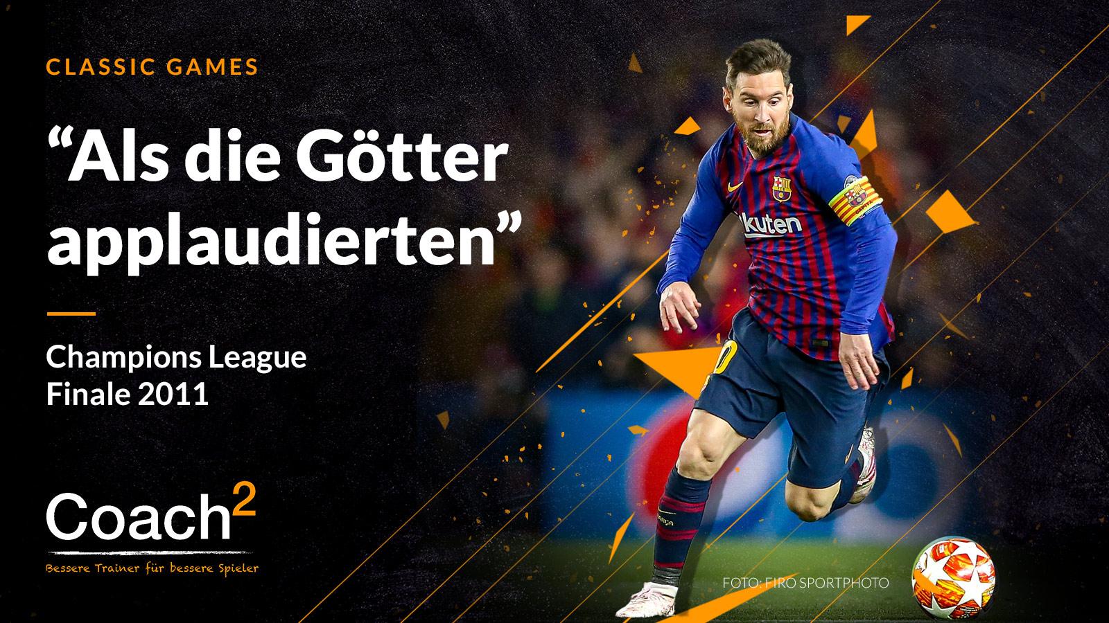 """Als die Götter applaudierten"" – Das Champions League Finale 2011"